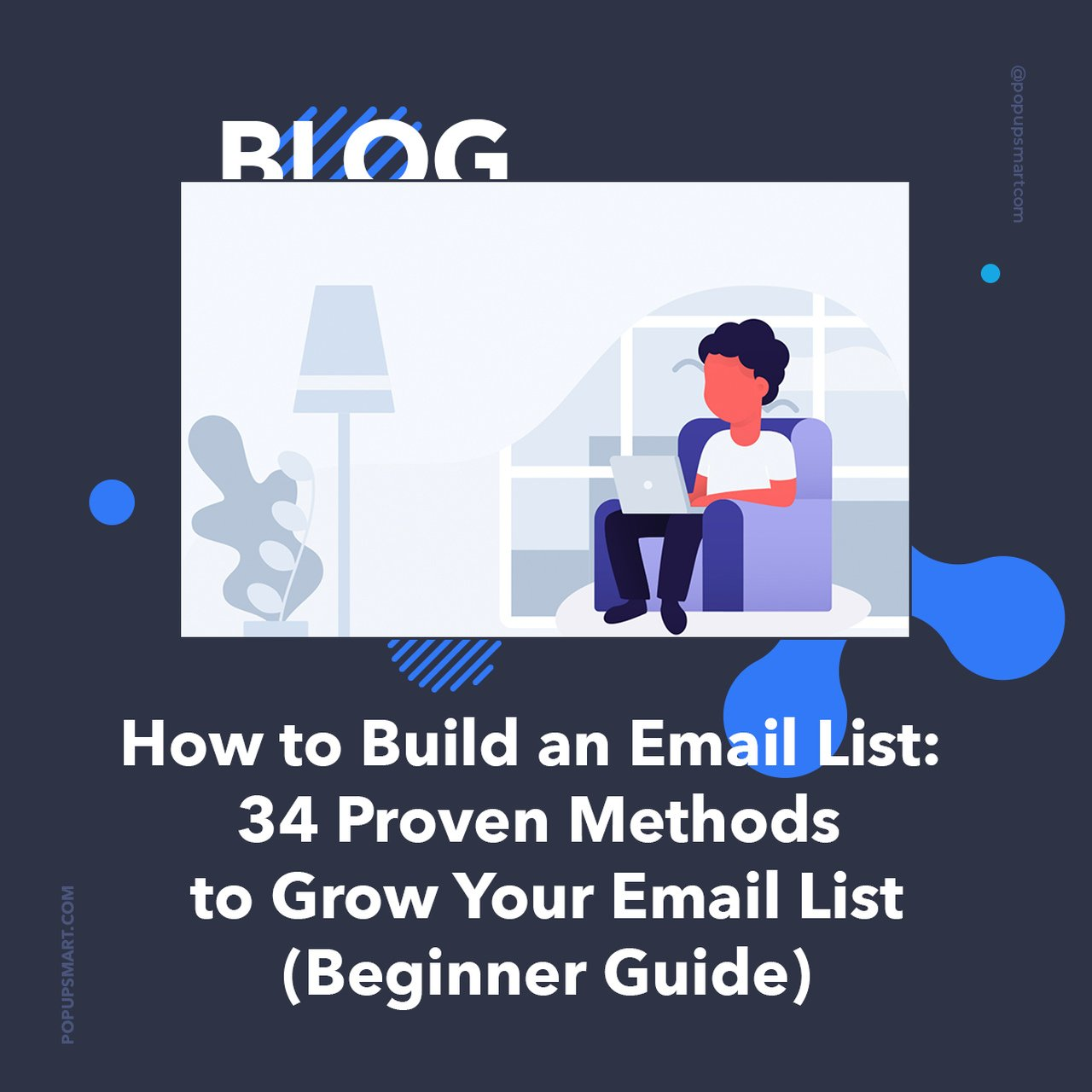 PopupSmart's design for building an email list blog.